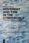 Movement and Time in the Cyberworld