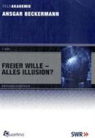 Freier Wille - alles Illusion?
